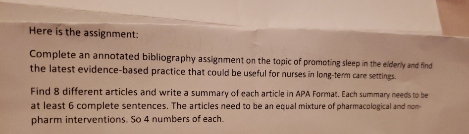 Here is the assignment: Complete an annotated bibliography assignment on the topic of promoting sleep in the elderly and find