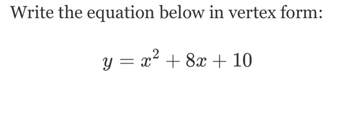 Solved Write The Equation Below In Vertex Form Y X2