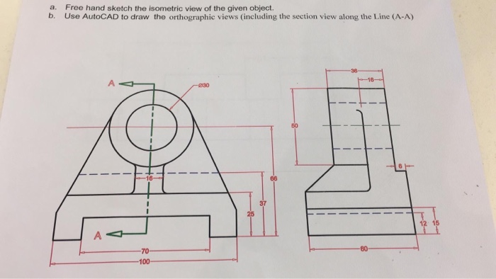Solved: A  B  Free Hand Sketch The Isometric View Of The G