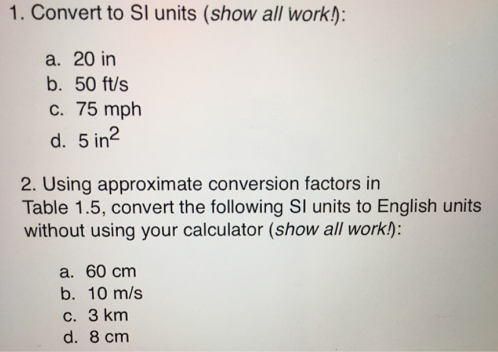 Convert To Sl Units Show All Work A 20 In B