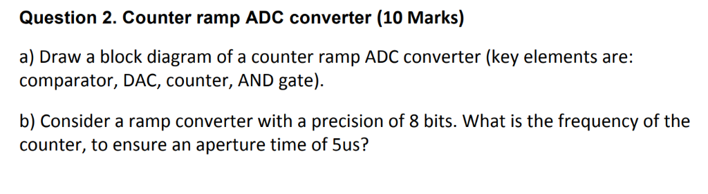 Solved: Question 2  Counter Ramp ADC Converter (10 Marks