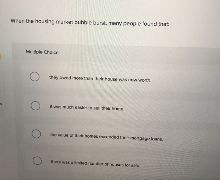 Solved: When The Housing Market Bubble Burst, Many People