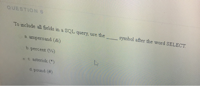 Solved To Include All Fields In A Sql Query Use The Symb