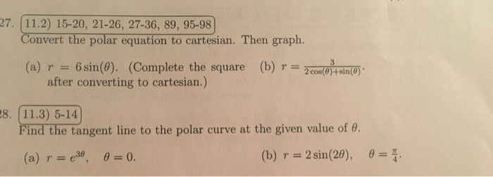 Question 27 11 2 15 20 21 26 36 89 95 98 Convert The Polar Equation To Cartesian Then Graph A