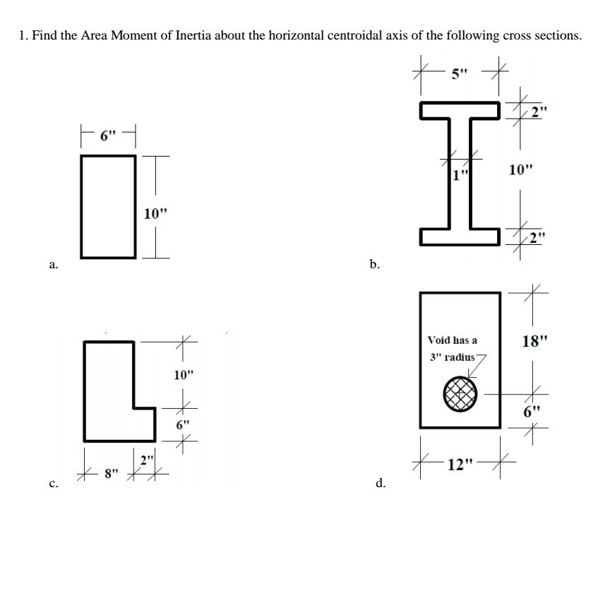 Solved: 1  Find The Area Moment Of Inertia About The Horiz