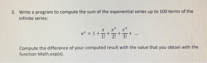 Solved: Write A Program To Compute The Sum Of The Exponent