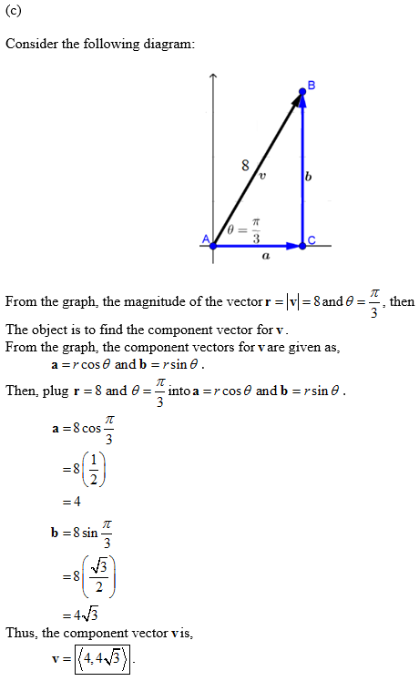(c) Consider the following diagram: 3 = v] = 8 and e From the graph, the magnitude of the vector r then 3 The object is to f