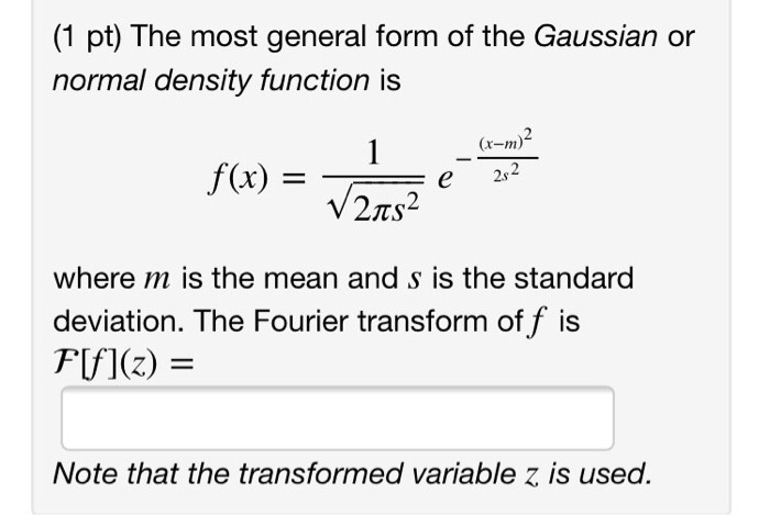 Solved 1 Pt The Most General Form Of The Gaussian Or No