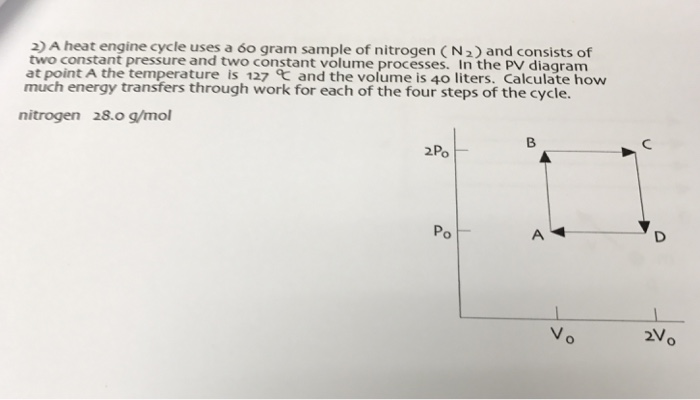 Solved  A Heat Engine Cycle Uses A 60 Gram Sample Of Nitro
