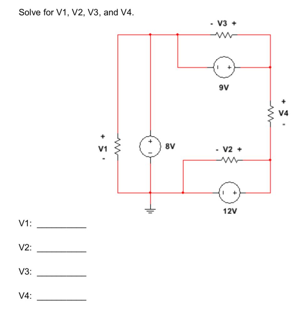 Solve for V1, V2, V3, and V4 .V3+ V4 8V V1 - V2+ 12V V1: V2 из. V4