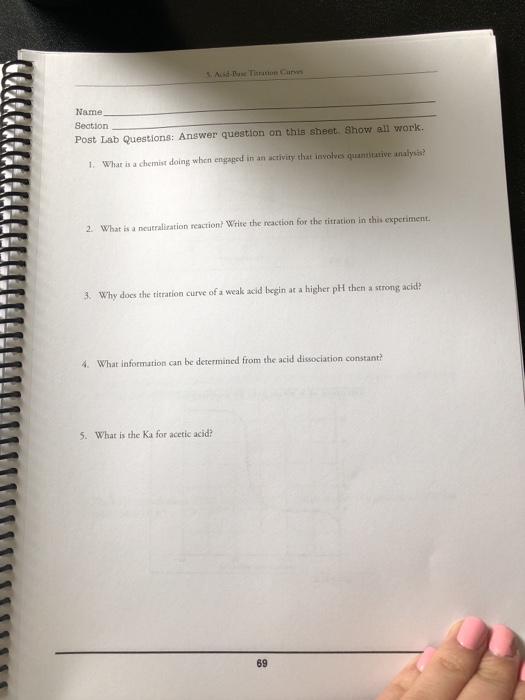 Solved: 5. Acid-Base Titration Curves Name Section Pre Lab ...