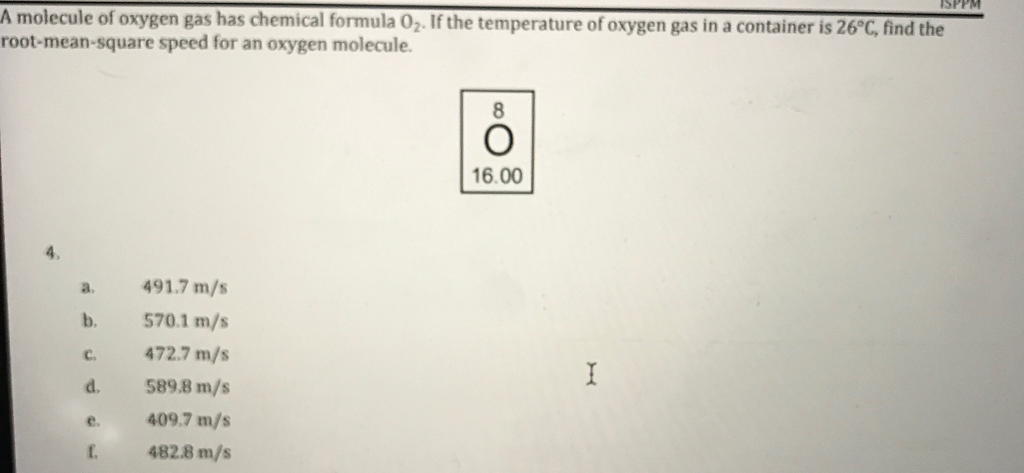 Solved A Molecule Of Oxygen Gas Has Chemical Formula 02