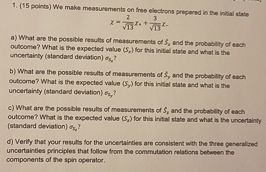 Solved: 1  (15 Points) We Make Measurements On Free Electr
