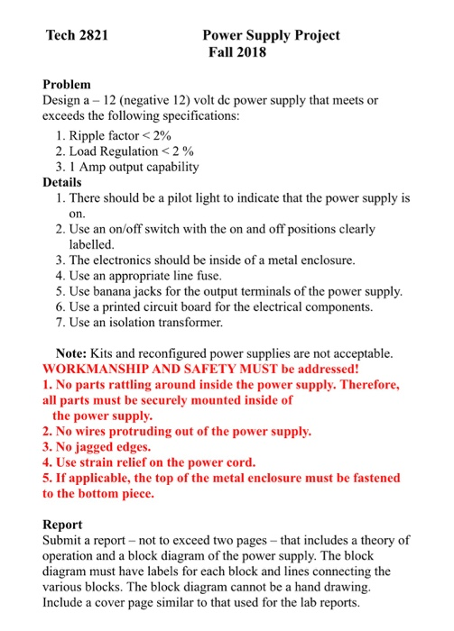 question: tech 2821 power supply project fall 2018 problem design a 12  (negative 12) volt de power supply that meets or exceeds the following