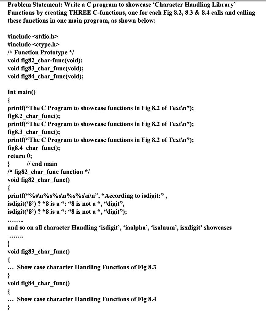 Solved: Problem Statement: Write A C Program To Showcase