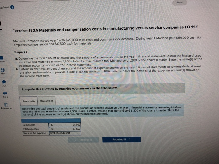 7b6d1cc046626 What am I missing  Thank you. Seved quired Exercise 11 2A Materials and  compensation costs in manufacturing versus service companies LO 11