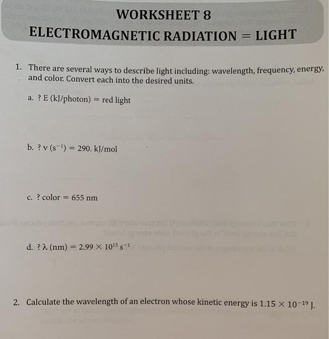 Solved: WORKSHEET 8 ELECTROMAGNETIC RADIATION = LIGHT 1. T ...