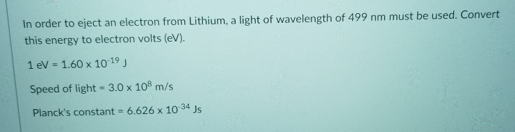 In Order To Eject An Electron From Lithium A Light Of Wavelength 499 Nm