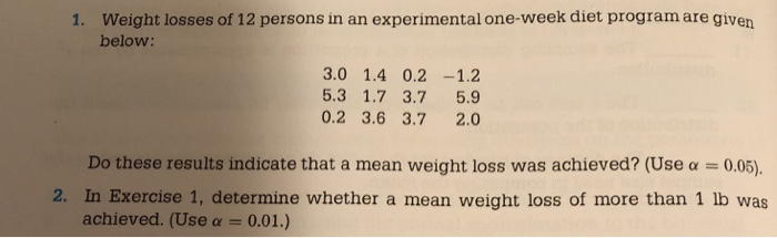 Solved Weight Losses Of 12 Persons In An Experimental One