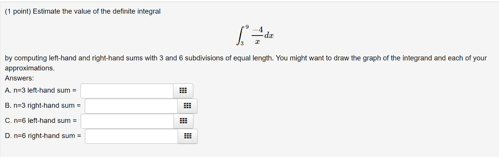 Solved 1 Point Estimate The Value Of The Definite Integ