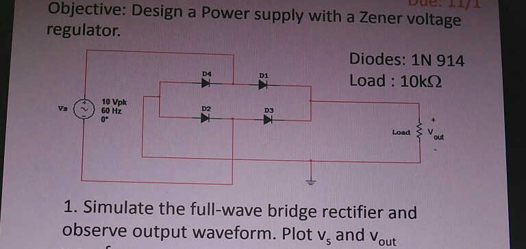 Objective Design A Power Supply With Zener Voltage Regulator Diodes 1N 914