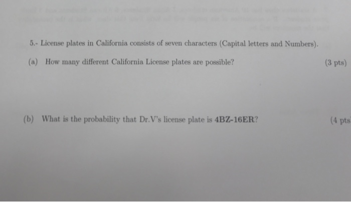 Solved: License Plates In California Consists Of Seven Cha