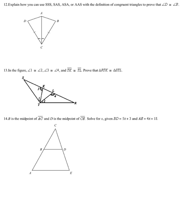 solved explain how you can use sss sas asa or aas with rh chegg com The The Triangles Are Congruent by SAS Congruence Postulate Prove Triangles Congruent by SSS