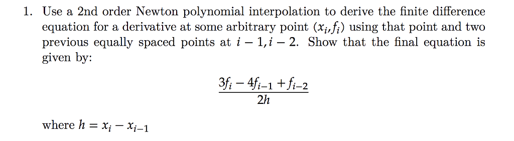 Solved: 1  Use A 2nd Order Newton Polynomial Interpolation