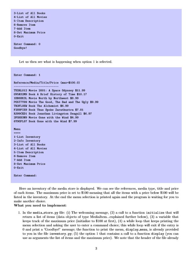 3-List of Al1 Books 4-List of Al1 Movies 5-Iten Description 6-Remove Iten 7-Add Iten 8-Set Maximun Price O-Exit Enter Command