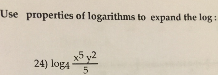 Use properties of logarithms to expand the log: 24) log4