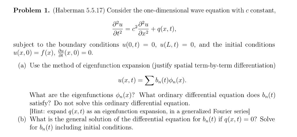 Solved: Problemi I  (Haberman 5 5 17) Consider The One-dim