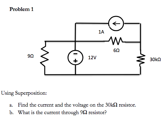 Problem 1 1A 6Ω 9Ω 12V Using Superposition: Find the current and the voltage on the 30k2 resistor. What is the current throug