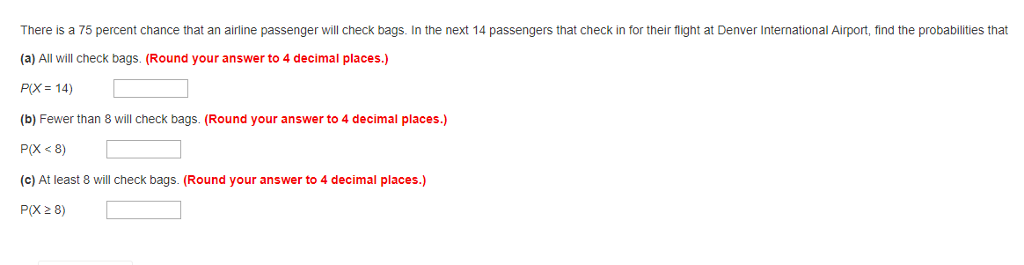 5102f1510 There is a 75 percent chance that an airline passenger will check bags. In  the