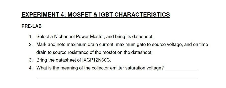 Solved: EXPERIMENT 4: MOSFET & IGBT CHARACTERISTICS PRE-LA