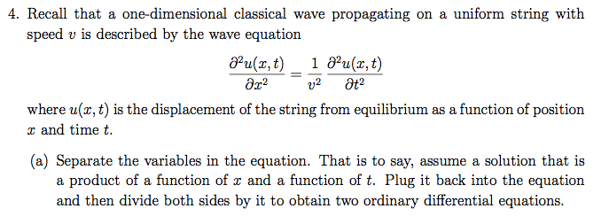 4. Recall that a one-dimensional classical wave propagating on a uniform string with speed v is described by the wave equatio
