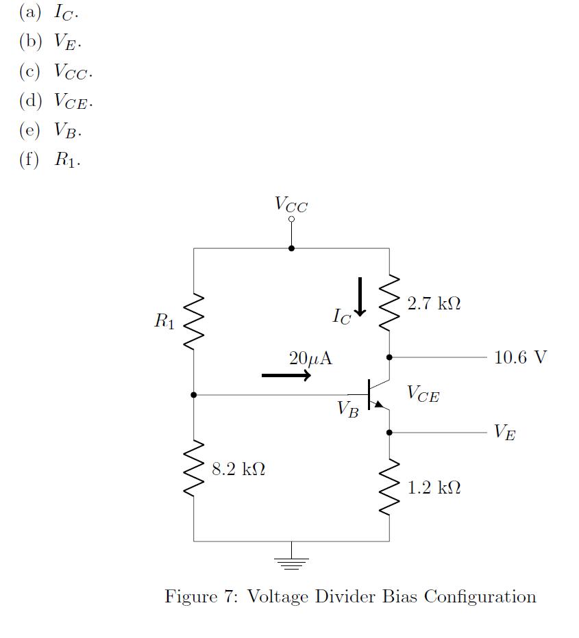 (a) Io (b) VE (e) VB (f) Ri 2.7 kΩ 2011A 10.6 V VCE VE 8.2 kS2 1.2 kΩ Figure 7: Voltage Divider Bias Configuration