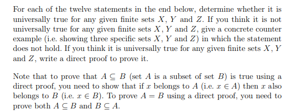 For each of the twelve statements in the end below, determine whether it is universally true for any given finite sets X, Y a
