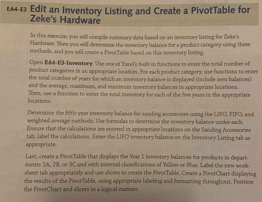 Edit an Inventory Listing and Create a PivotTable for Zekes Hardware In this exercise, you will compile summary data based o