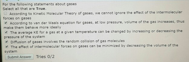 Solved: For The Following Statements About Gases Select Al ...