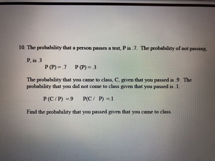 Solved: 10  The Probability That A Person Passes A Test, P