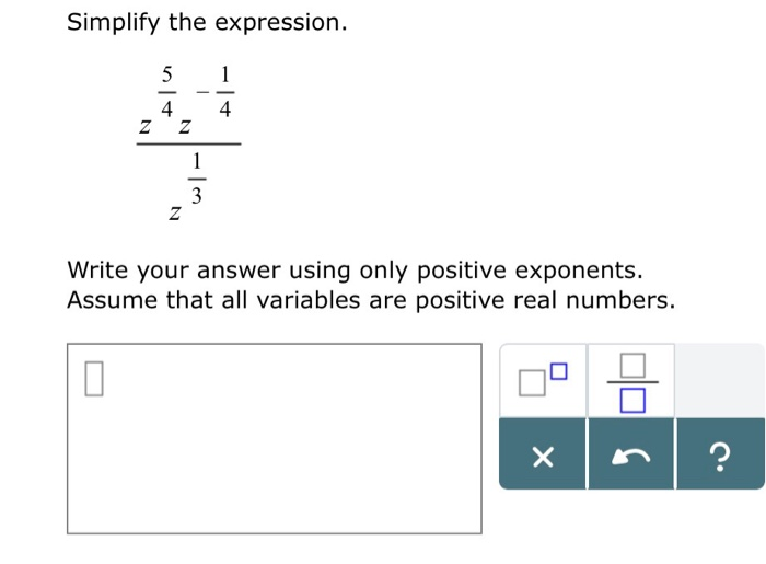 Simplify the expression. Write your answer using only positive exponents. Assume that all variables are positive real numbers.