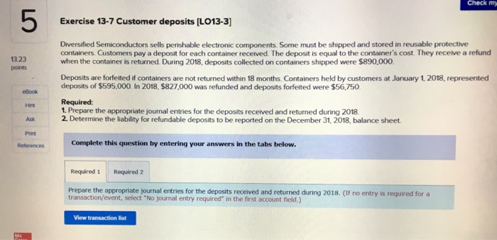 Question: Check my 5 Exercise 13-7 Customer deposits [LO13-3