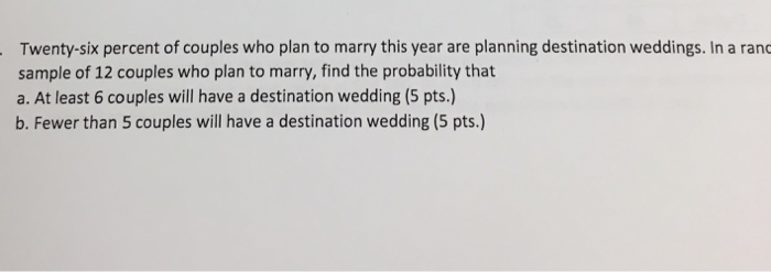 Solved Twenty Six Percent Of Couples Who Plan To Marry Th