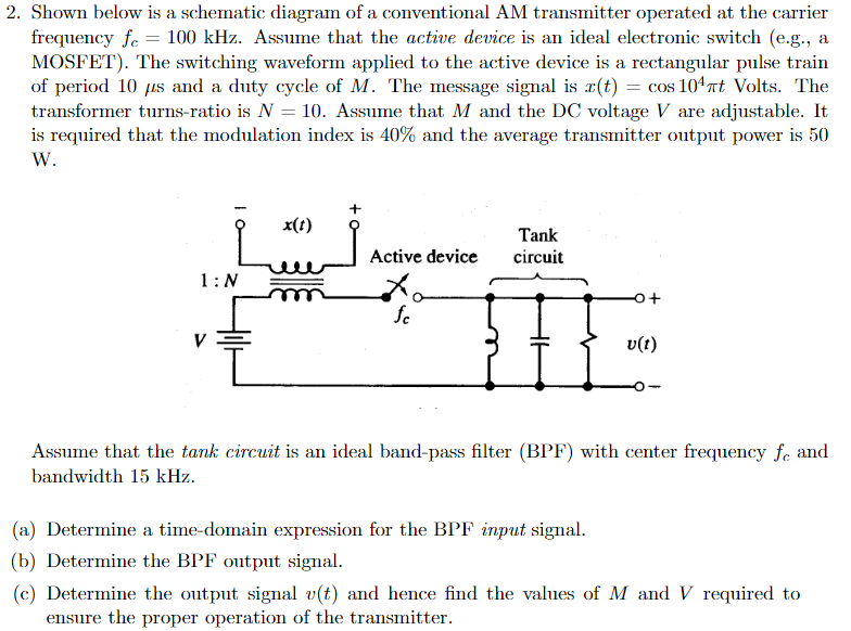 shown below is a schematic diagram of a conventional am transmitter  operated at the