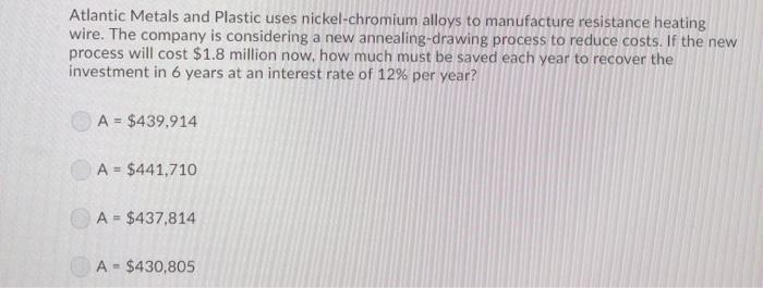 Solved: Atlantic Metals And Plastic Uses Nickel-chromium A