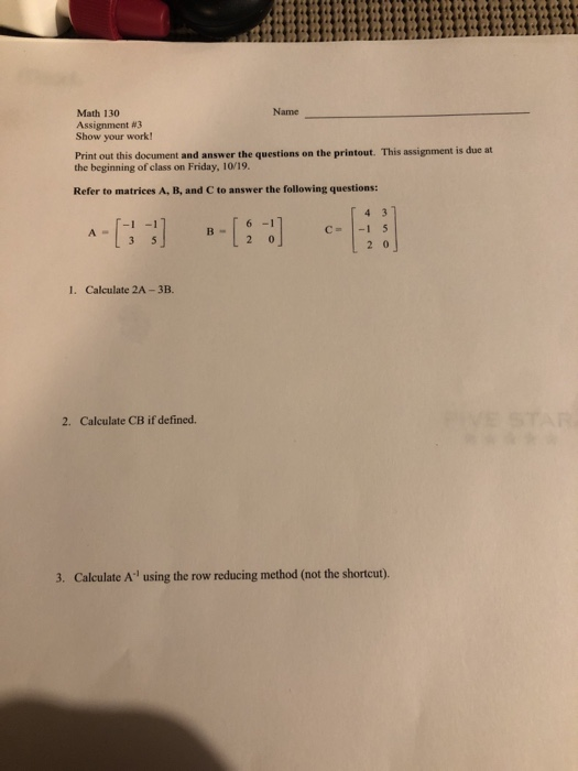 Solved: Name Math 130 Assignment #3 Show Your Work! Print ...