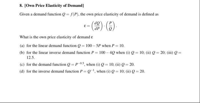 Solved 8 Own Price Elasticity Of Demand Given A Demand Chegg Com