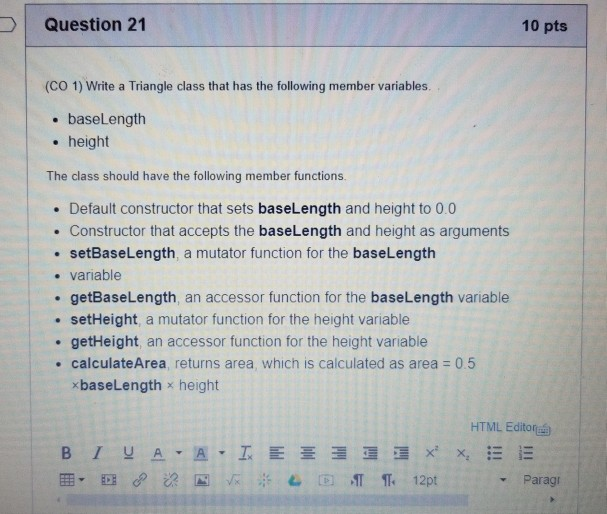 Solved: Question 21 10 Pts (CO 1) Write A Triangle Class T