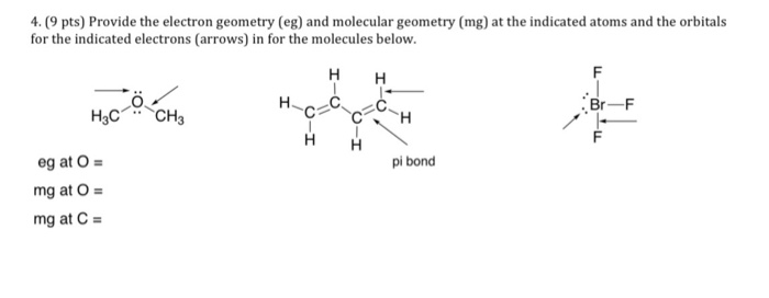 Solved 4 9 Pts Provide The Electron Geometry Eg And