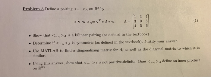 Solved: Problem 3 Define A Pairing A On R3 By 1 3 4 Show T
